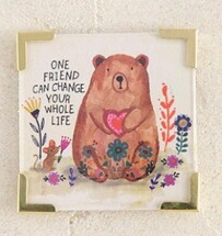 Natural Life One Friend Can Change Magnet 6.35x6.35cm